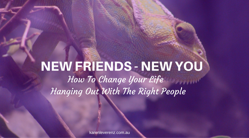 new friends-new you:How to change your life hanging out with the right people
