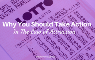 Why You Should Take Action In The Law of Attraction