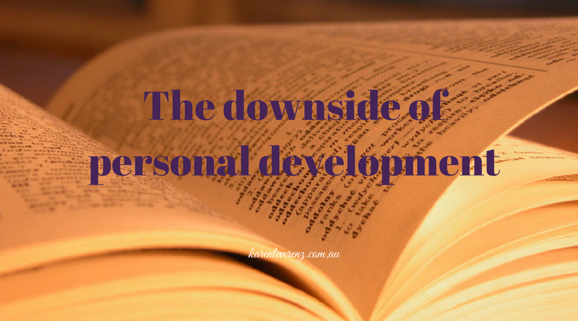 The downside of personal development.