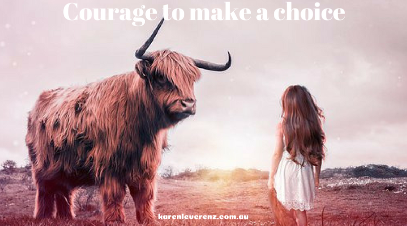 The courage to make a choice