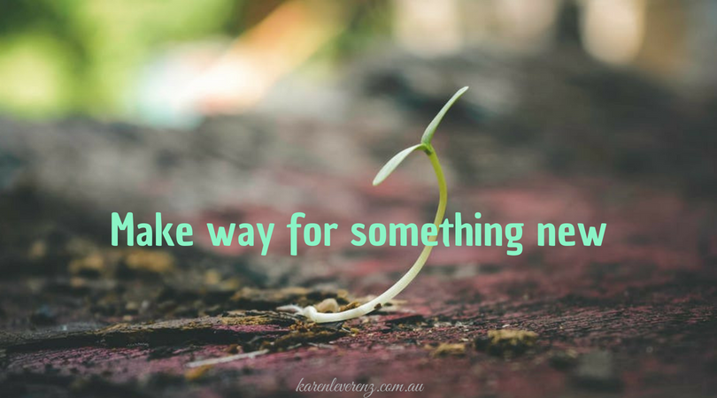 Make way for something new