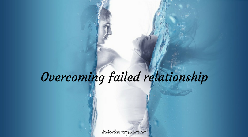 Overcoming failed relationships